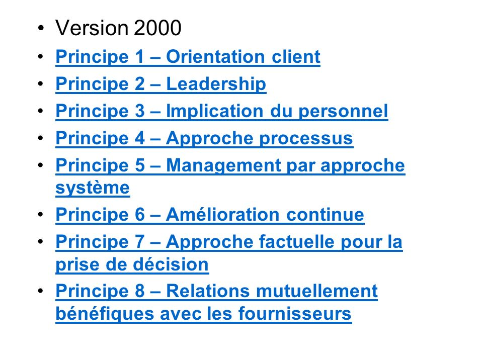 Version 2000 Principe 1 – Orientation client Principe 2 – Leadership