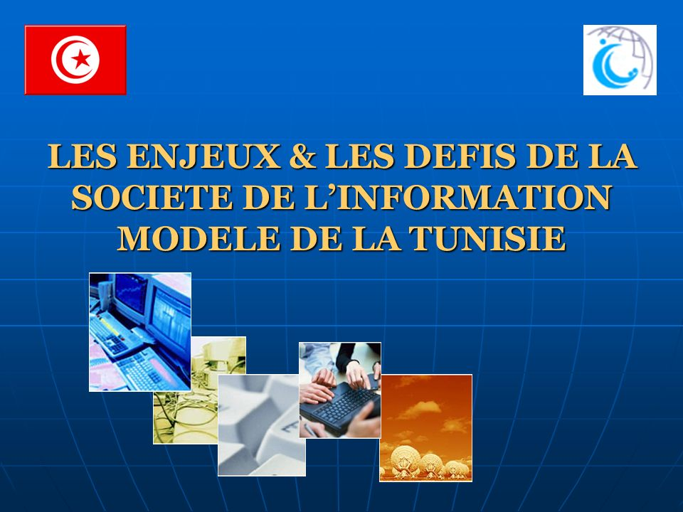 LES ENJEUX & LES DEFIS DE LA SOCIETE DE L'INFORMATION MODELE DE LA TUNISIE
