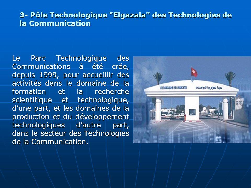 3- Pôle Technologique Elgazala des Technologies de la Communication