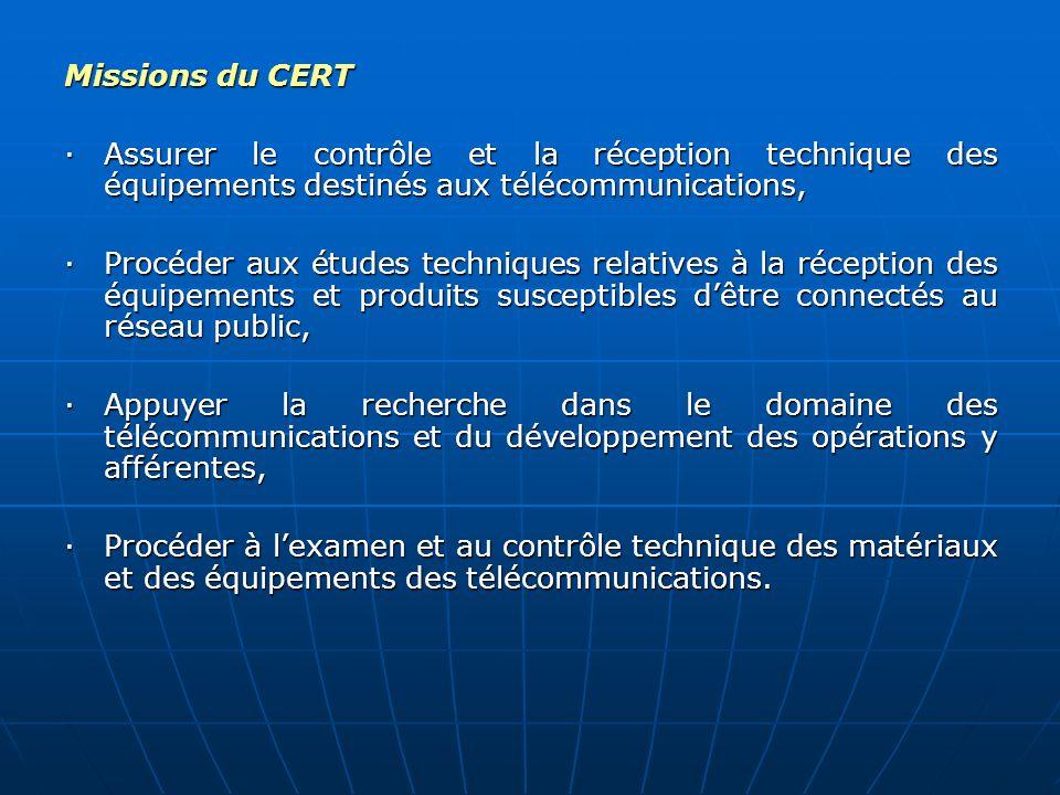 Missions du CERT · Assurer le contrôle et la réception technique des équipements destinés aux télécommunications,