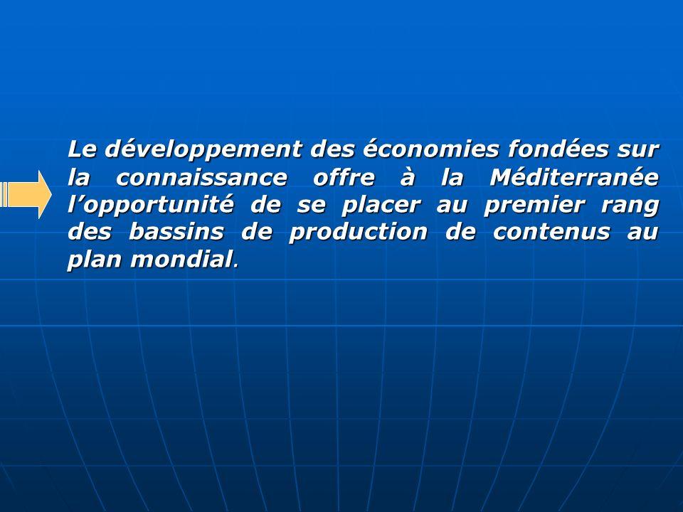 Le développement des économies fondées sur la connaissance offre à la Méditerranée l'opportunité de se placer au premier rang des bassins de production de contenus au plan mondial.