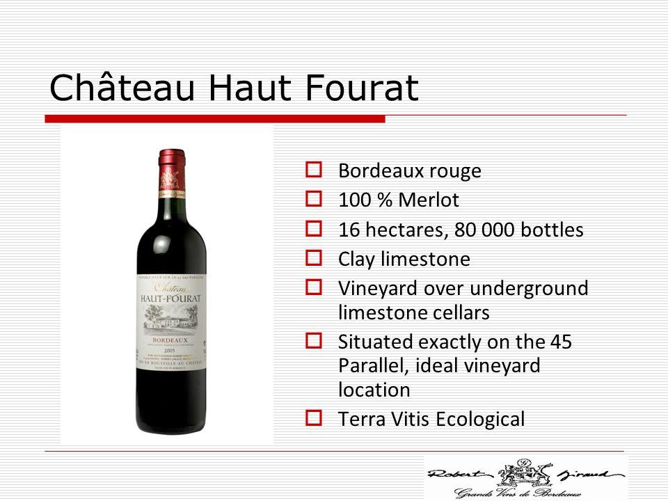 Château Haut Fourat Bordeaux rouge 100 % Merlot