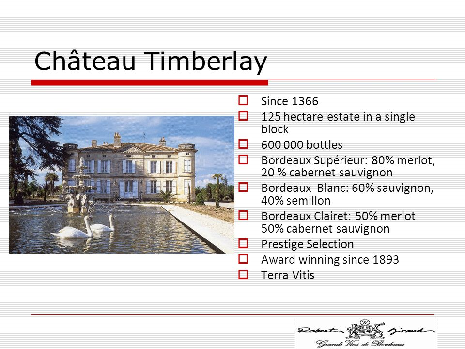 Château Timberlay Since 1366 125 hectare estate in a single block