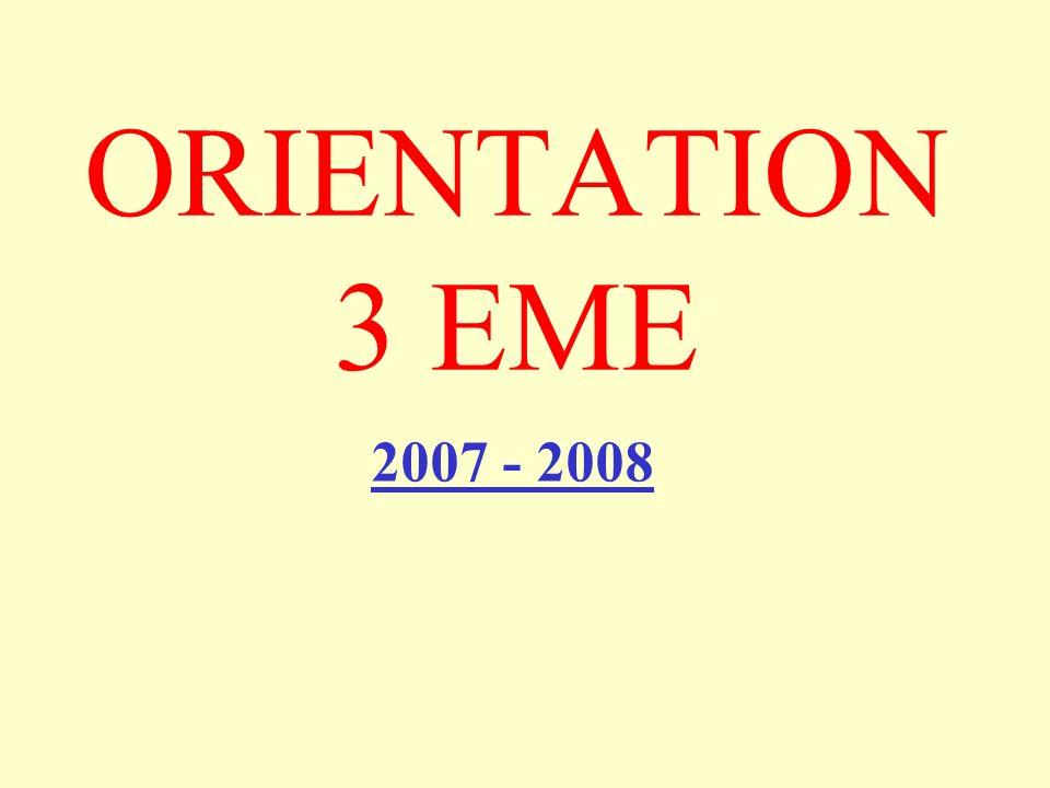 ORIENTATION 3 EME 2007 - 2008