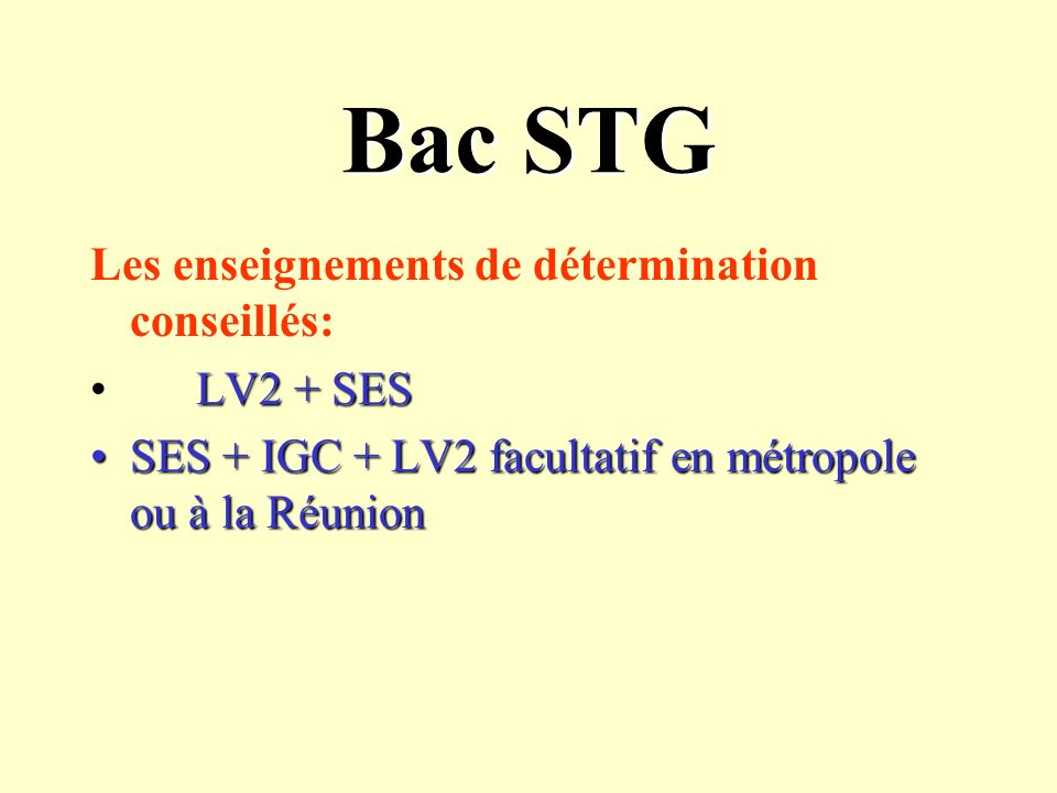 Bac STG Les enseignements de détermination conseillés: LV2 + SES