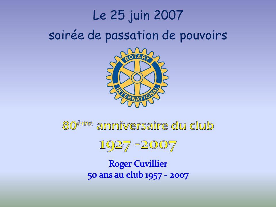 1927 -2007 Le 25 juin 2007 soirée de passation de pouvoirs