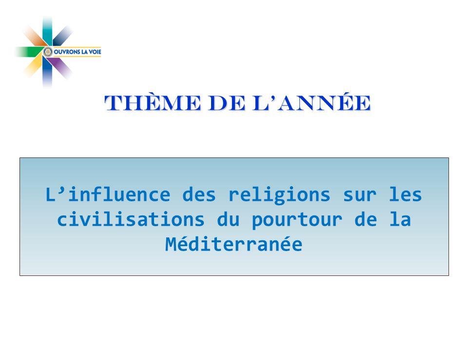 THÈME DE L'ANNÉE L'influence des religions sur les civilisations du pourtour de la Méditerranée