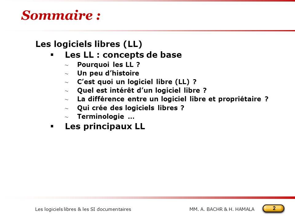 Sommaire : Les logiciels libres (LL) Les LL : concepts de base