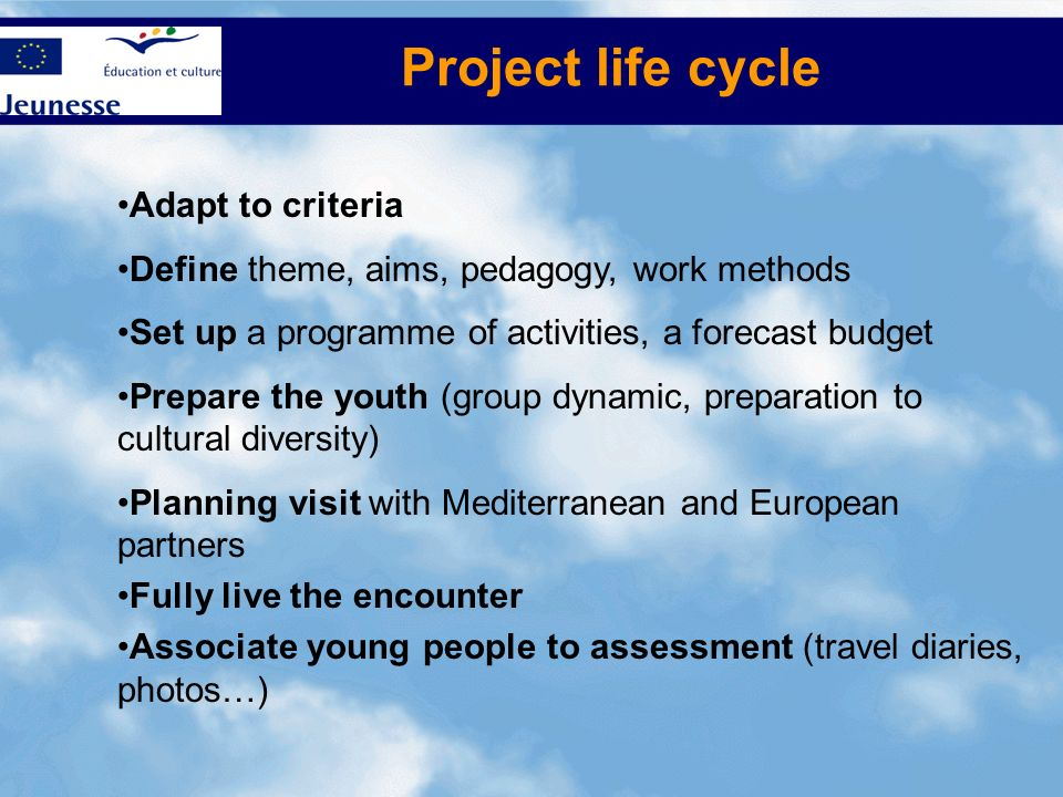 Project life cycle Adapt to criteria