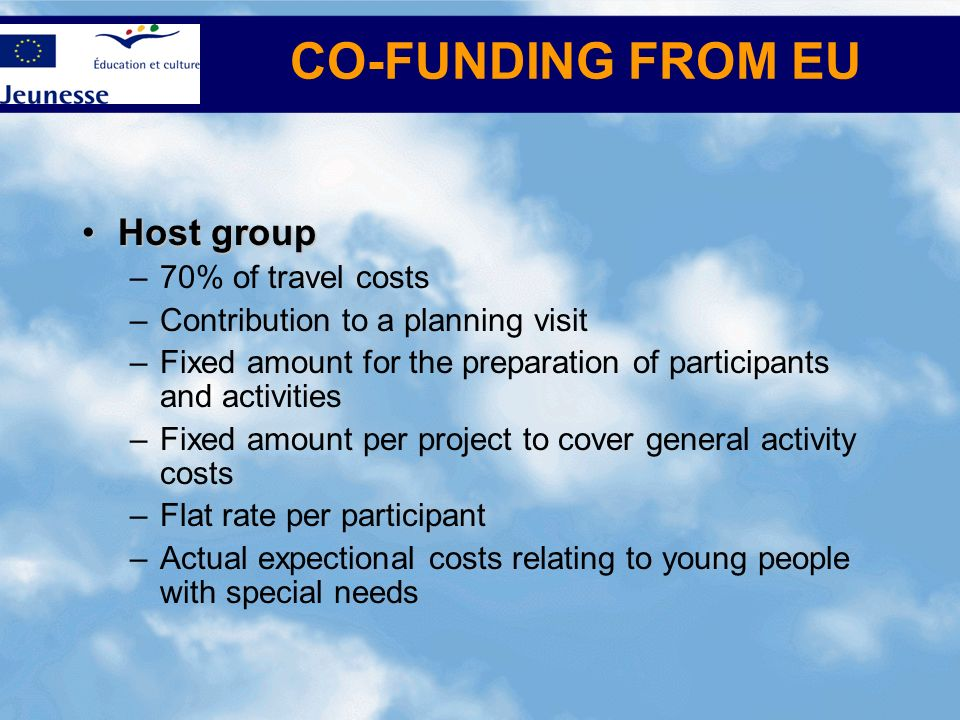 CO-FUNDING FROM EU Host group 70% of travel costs