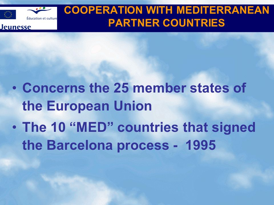COOPERATION WITH MEDITERRANEAN PARTNER COUNTRIES