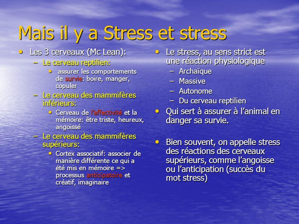 Mais il y a Stress et stress
