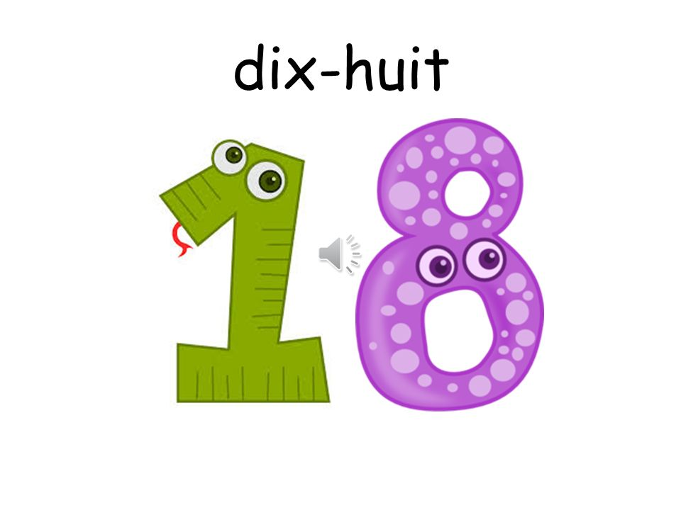 dix-huit How are you