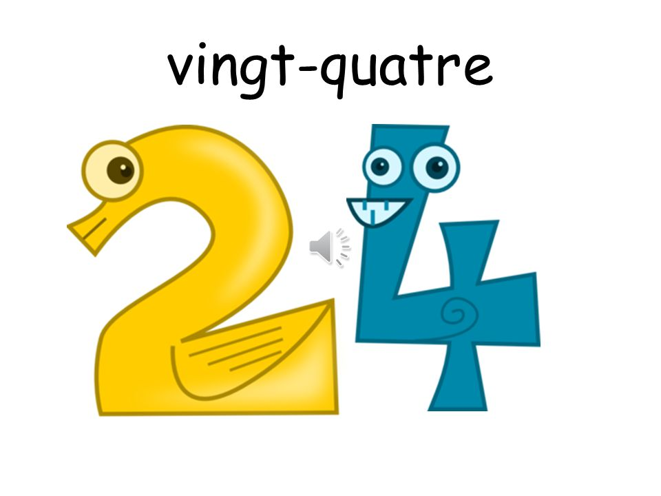 vingt-quatre How are you
