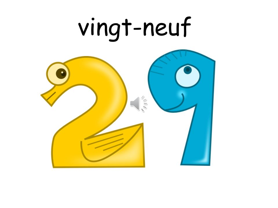 vingt-neuf How are you