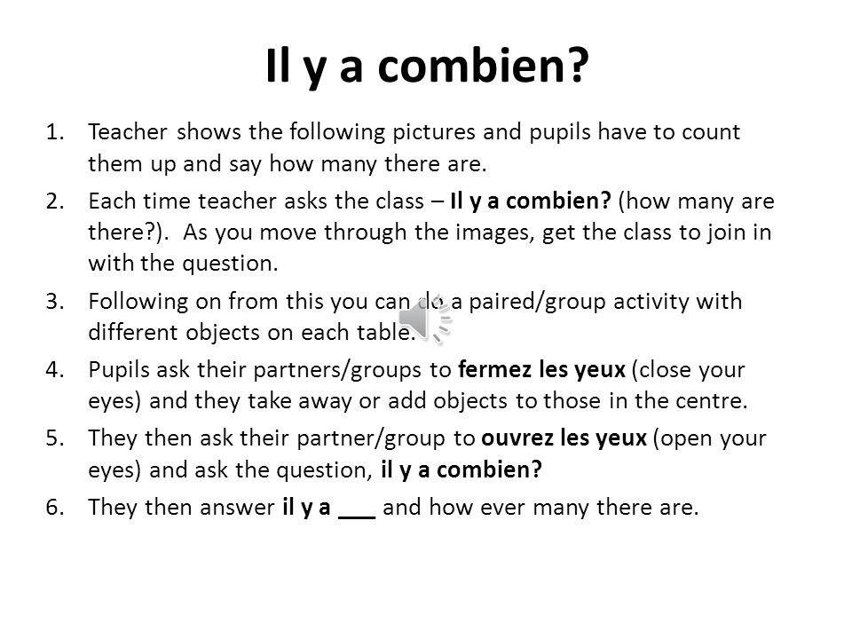 Il y a combien Teacher shows the following pictures and pupils have to count them up and say how many there are.