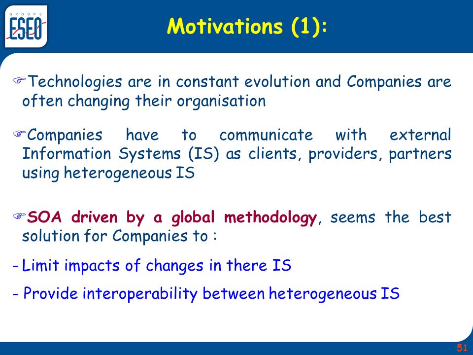 Motivations (1): Technologies are in constant evolution and Companies are often changing their organisation.