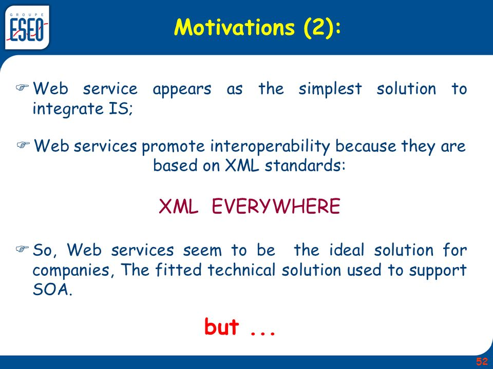 Motivations (2): Web service appears as the simplest solution to integrate IS;