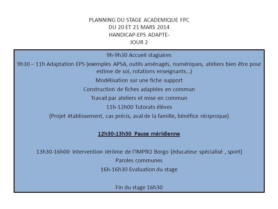 PLANNING DU STAGE ACADEMIQUE FPC DU 20 ET 21 MARS 2014 HANDICAP-EPS ADAPTE- JOUR 2