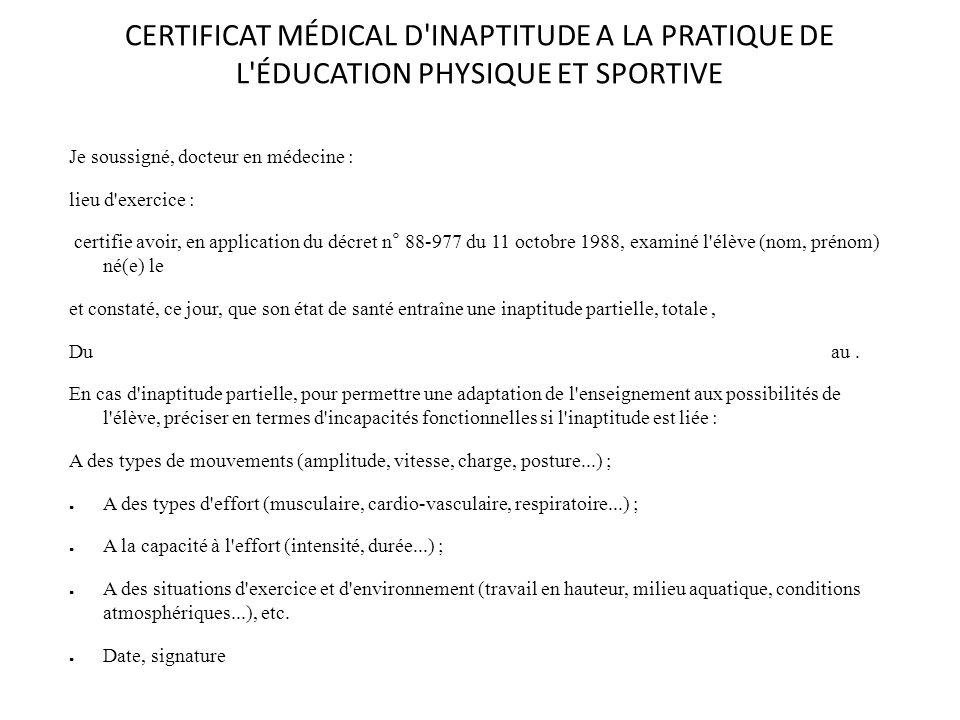 CERTIFICAT MÉDICAL D INAPTITUDE A LA PRATIQUE DE L ÉDUCATION PHYSIQUE ET SPORTIVE