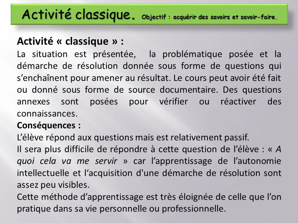 Activité classique. Objectif : acquérir des savoirs et savoir-faire.