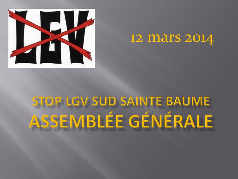 STOP LGV sud sainte baume Assemblée Générale