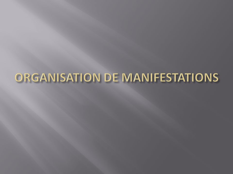 ORGANISATION DE MANIFESTATIONS