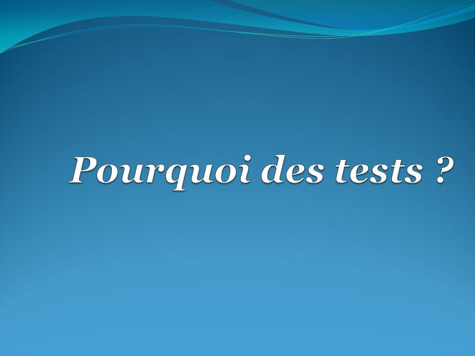 Pourquoi des tests