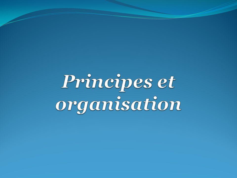 Principes et organisation