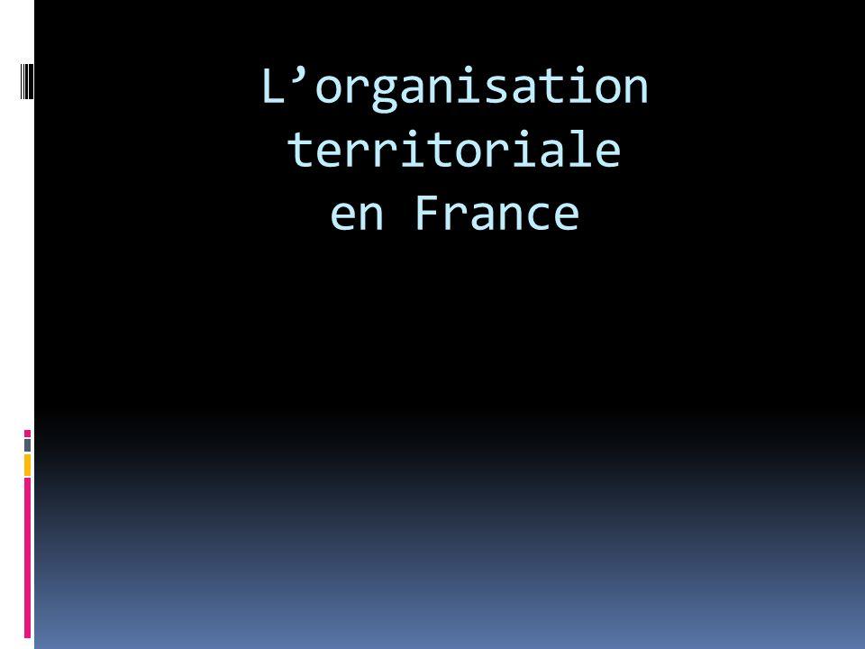 L'organisation territoriale en France