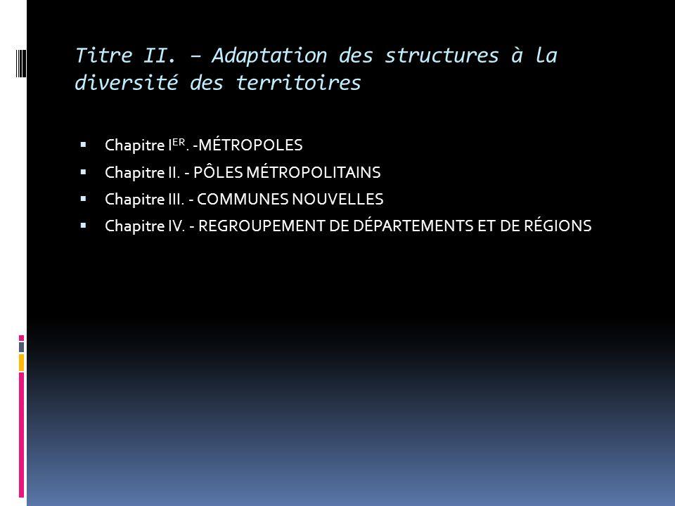 Titre II. – Adaptation des structures à la diversité des territoires