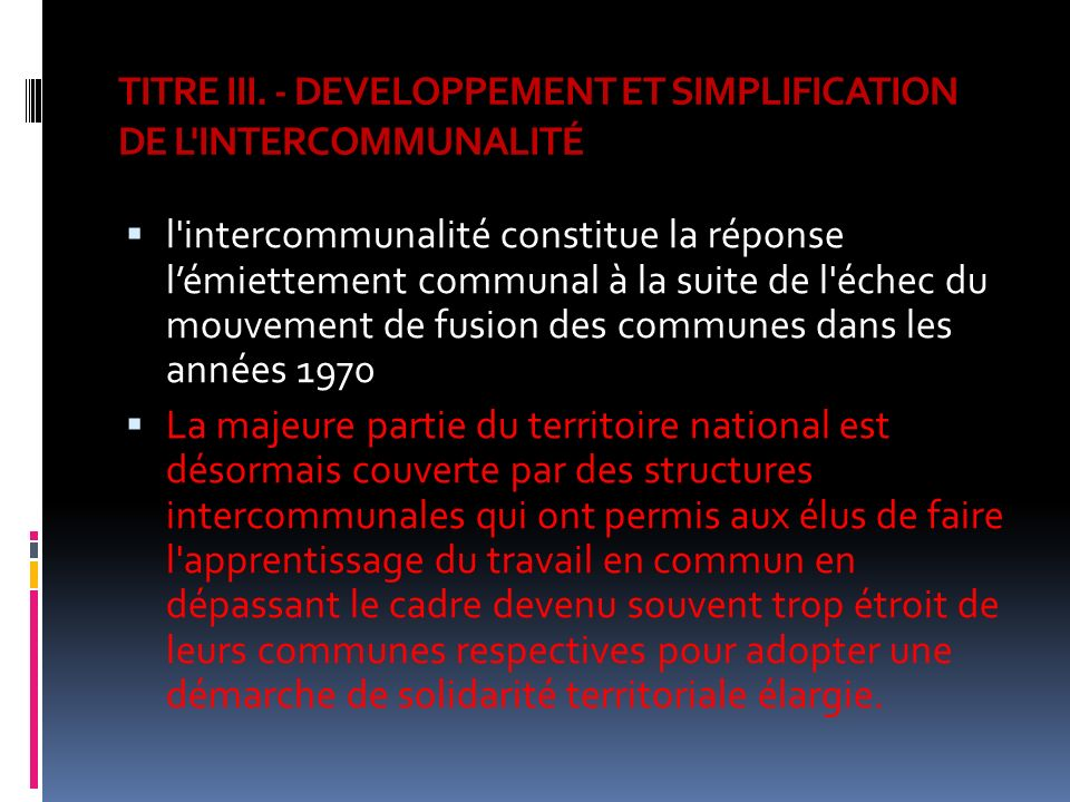 TITRE III. - DEVELOPPEMENT ET SIMPLIFICATION DE L INTERCOMMUNALITÉ