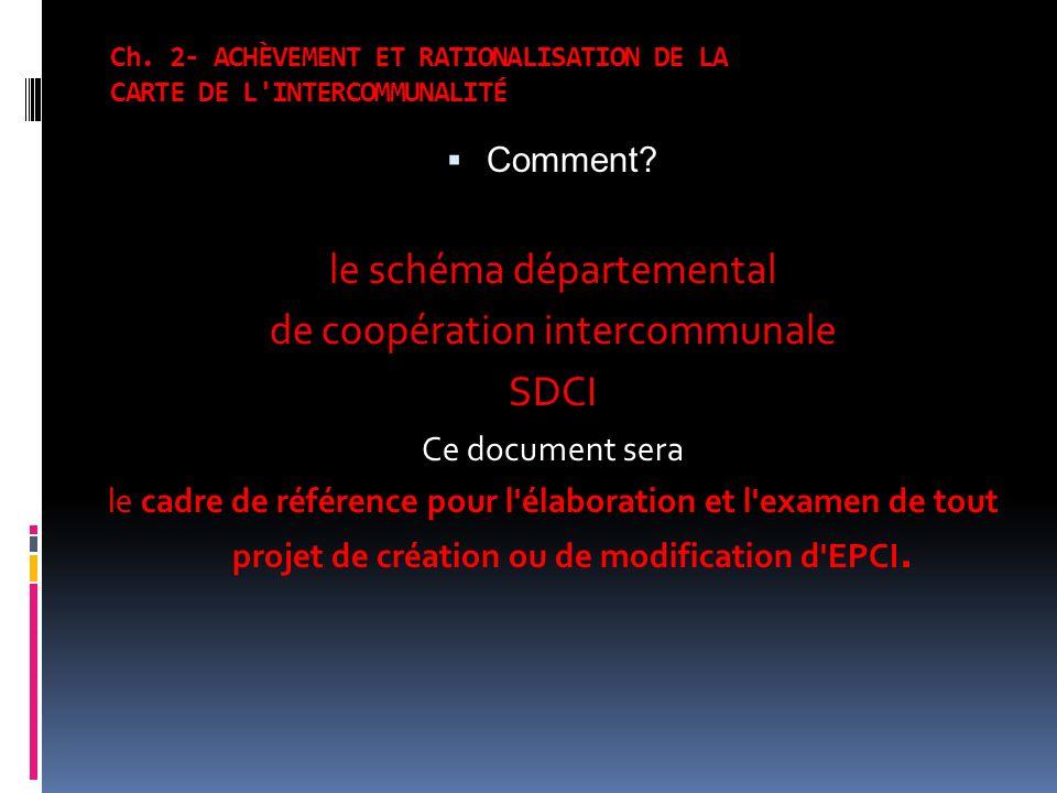 Ch. 2- ACHÈVEMENT ET RATIONALISATION DE LA CARTE DE L INTERCOMMUNALITÉ