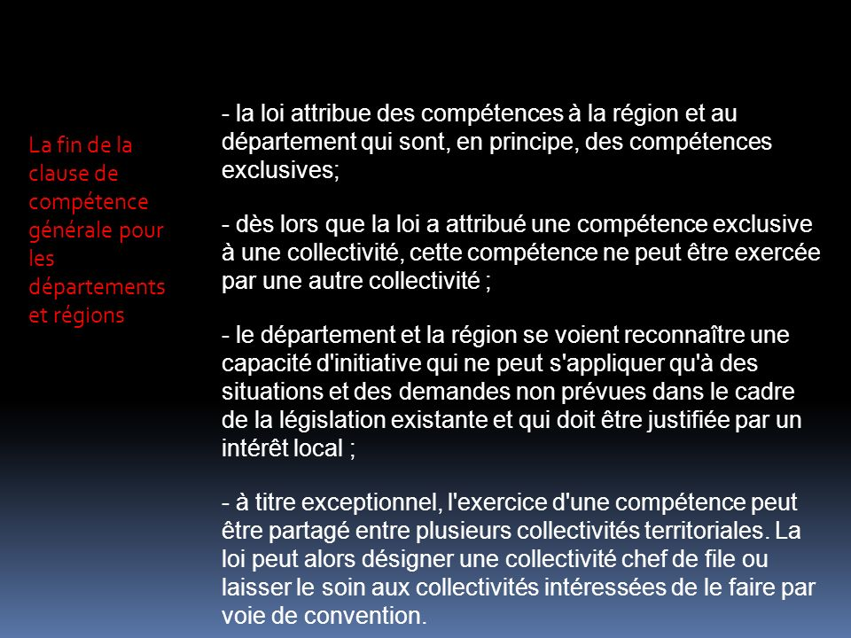 - la loi attribue des compétences à la région et au département qui sont, en principe, des compétences exclusives;
