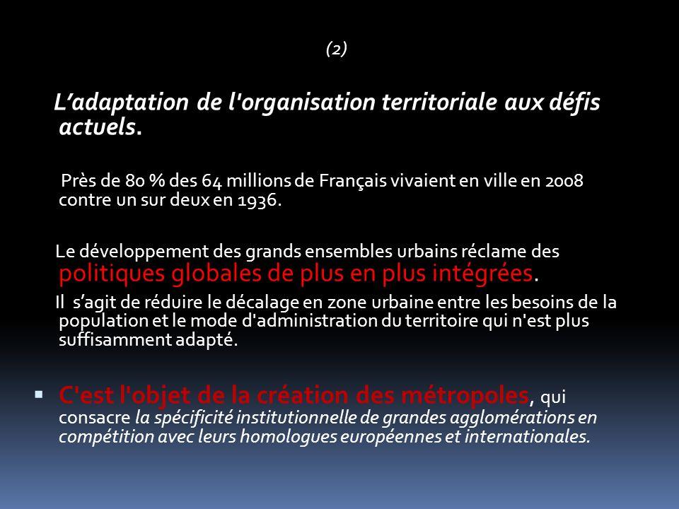 (2) L'adaptation de l organisation territoriale aux défis actuels.