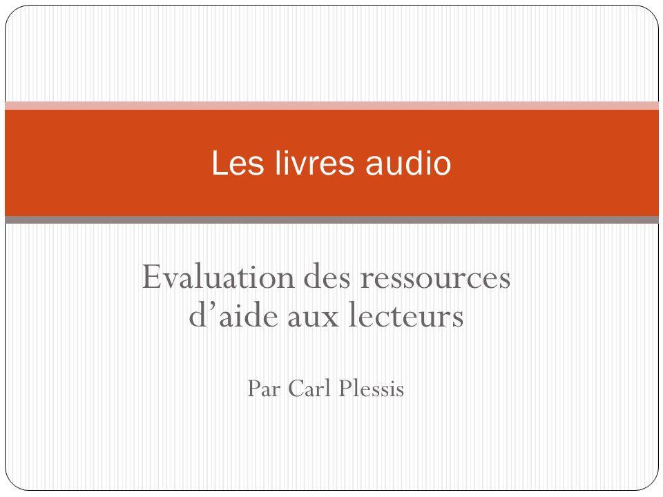 Evaluation des ressources d'aide aux lecteurs Par Carl Plessis