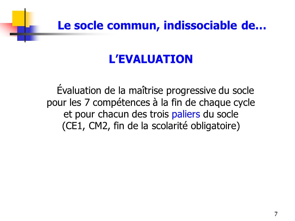 Le socle commun, indissociable de…