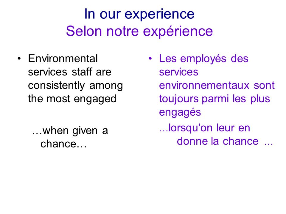 In our experience Selon notre expérience