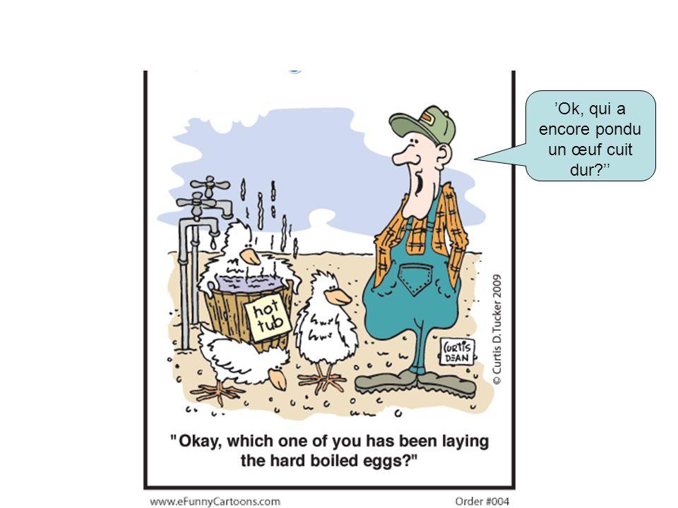 'Ok, qui a encore pondu un œuf cuit dur ''