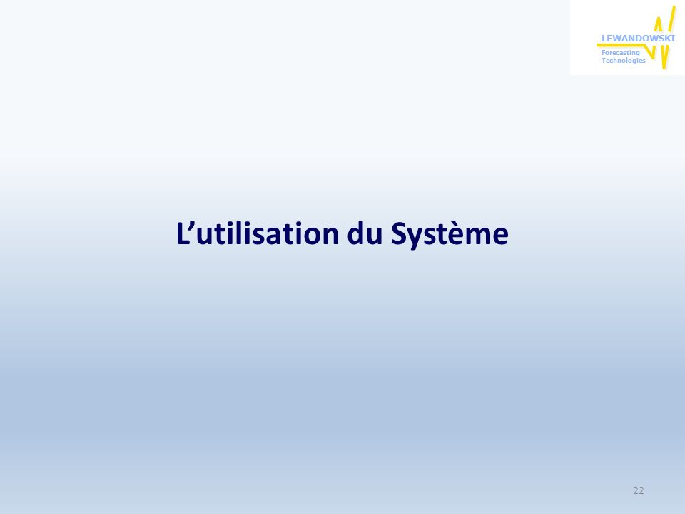 L'utilisation du Système