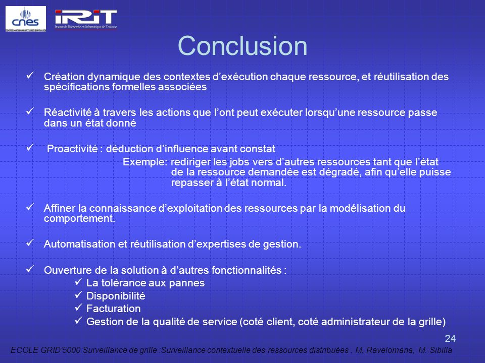 Conclusion Création dynamique des contextes d'exécution chaque ressource, et réutilisation des spécifications formelles associées.