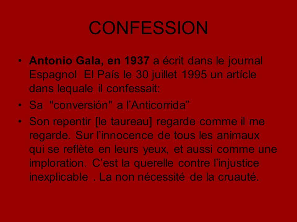 CONFESSION Antonio Gala, en 1937 a écrit dans le journal Espagnol El País le 30 juillet 1995 un artícle dans lequale il confessait:
