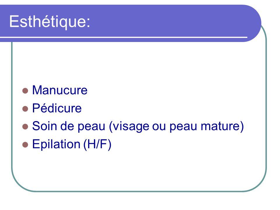 Esthétique: Manucure Pédicure Soin de peau (visage ou peau mature)