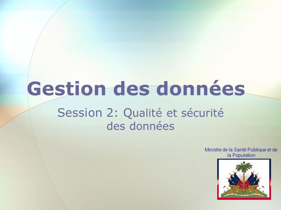 Session 2: Qualité et sécurité des données