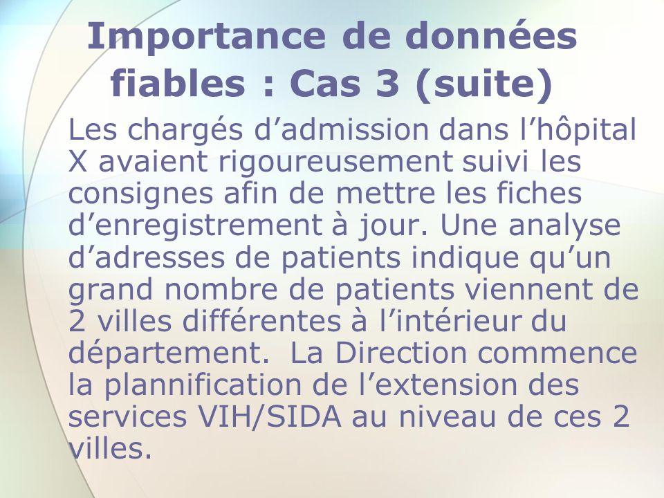 Importance de données fiables : Cas 3 (suite)