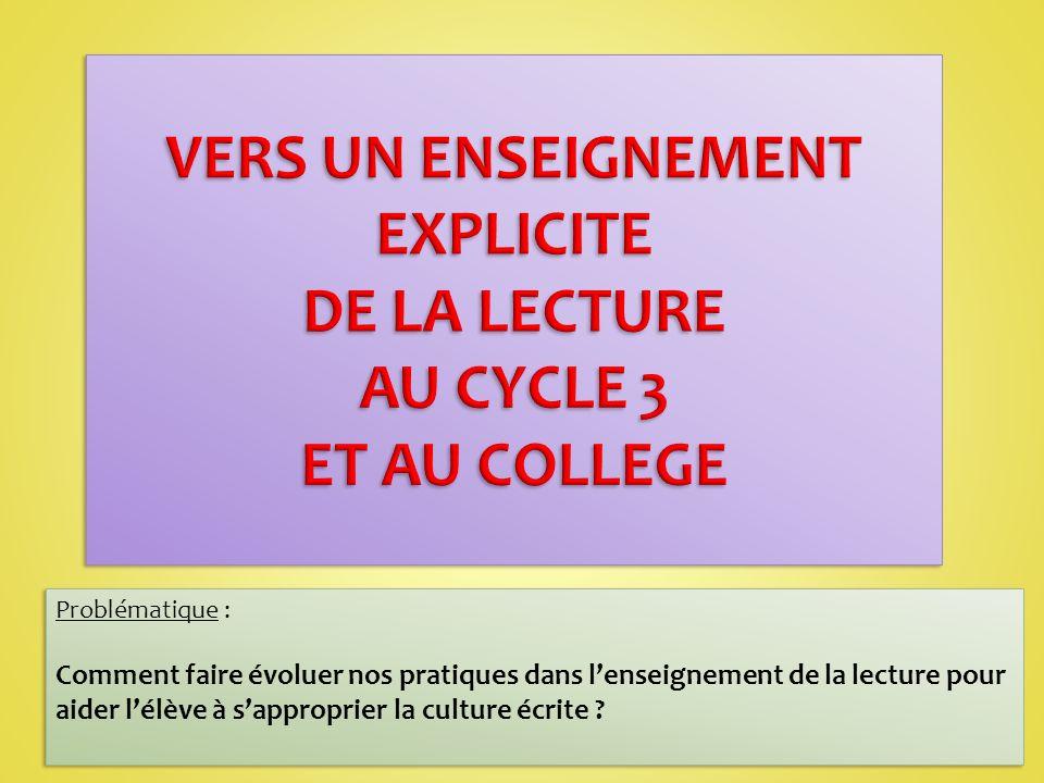 VERS UN ENSEIGNEMENT EXPLICITE DE LA LECTURE AU CYCLE 3 ET AU COLLEGE
