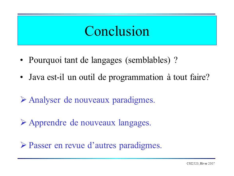Conclusion Pourquoi tant de langages (semblables)