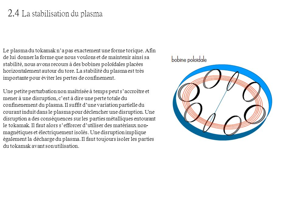 2.4 La stabilisation du plasma
