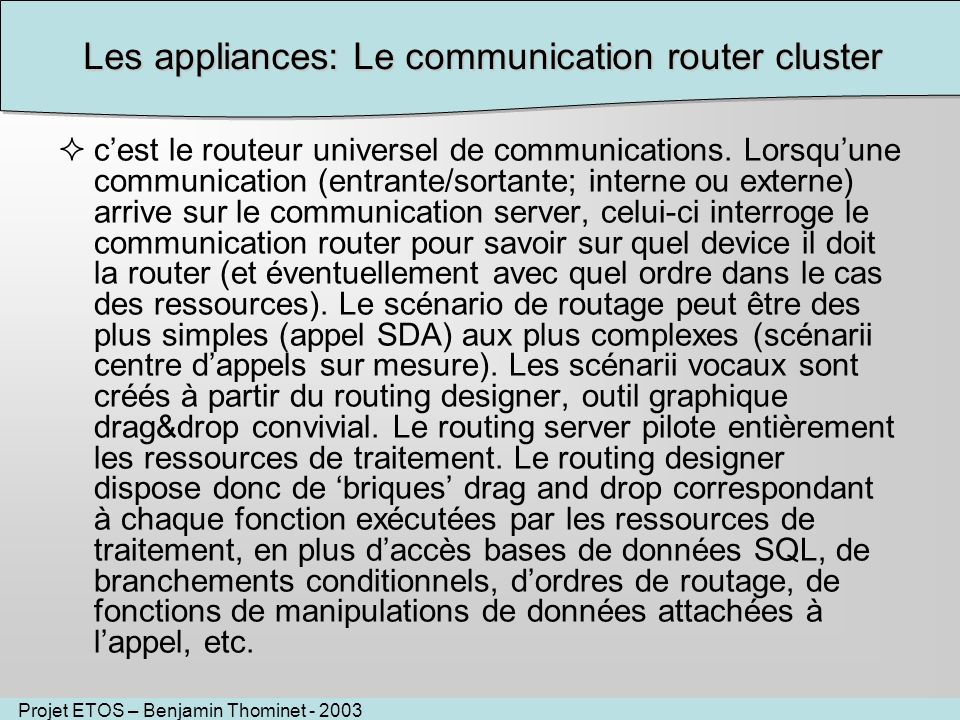 Les appliances: Le communication router cluster