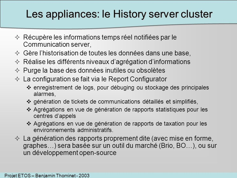 Les appliances: le History server cluster